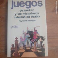 Coleccionismo deportivo: JUEGOS DE AJEDREZ Y LOS MISTERIOSOS CABALLOS DE ARABIA SMULLYAN, RAYMOND GEDISA 1986 208PP. Lote 179219527