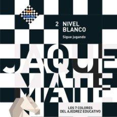 Coleccionismo deportivo: LOS 7 COLORES DEL AJEDREZ EDUCATIVO. NIVEL BLANCO 2. SIGUE JUGANDO - PÉREZ/REINALDO/SOLER. Lote 179380575