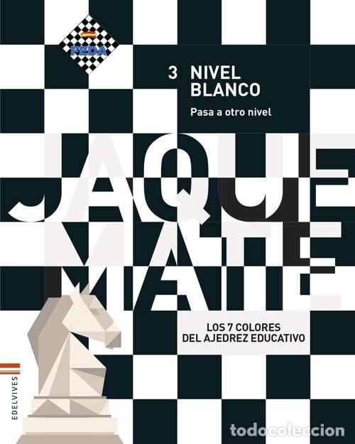 LOS 7 COLORES DEL AJEDREZ EDUCATIVO. NIVEL BLANCO 3. PASA A OTRO NIVEL - PÉREZ/REINALDO/SOLER (Coleccionismo Deportivo - Libros de Ajedrez)