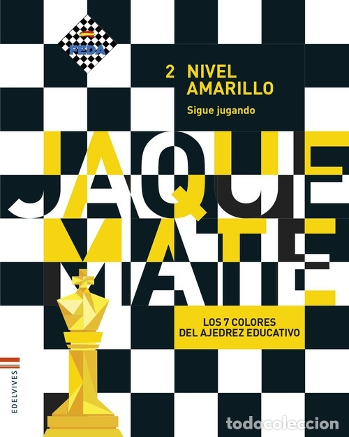 LOS 7 COLORES DEL AJEDREZ EDUCATIVO. NIVEL AMARILLO 2. SIGUE JUGANDO - PÉREZ/REINALDO/SOLER (Coleccionismo Deportivo - Libros de Ajedrez)