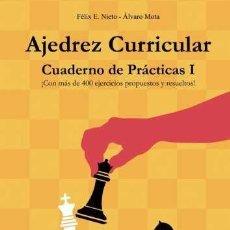 Coleccionismo deportivo: CHESS. AJEDREZ CURRICULAR. CUADERNO DE PRÁCTICAS 1 - FÉLIX E. NIETO/ALVARO MOTA. Lote 182486373