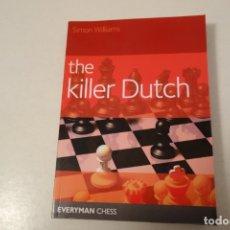 Coleccionismo deportivo: AJEDREZ. CHESS. THE KILLER DUTCH.. Lote 182544345