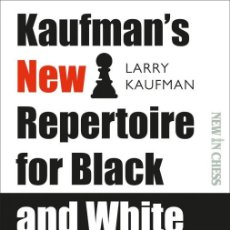 Coleccionismo deportivo: AJEDREZ. CHESS. KAUFMAN'S NEW REPERTOIRE FOR BLACK AND WHITE - LARRY KAUFMAN. Lote 182694826
