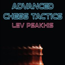 Coleccionismo deportivo: AJEDREZ. ADVANCED CHESS TACTICS. REVISED AND EXPANDED EDITION - LEV PSAKHIS (CARTONÉ). Lote 182706690