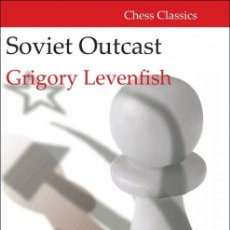 Coleccionismo deportivo: AJEDREZ. CHESS. SOVIET OUTCAST. THE LIFE AND GAMES OF GRIGORY LEVENFISH - GRIGORY LEVENFISH (CARTONÉ. Lote 182716617
