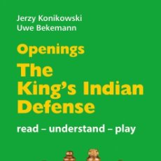Coleccionismo deportivo: AJEDREZ. CHESS. OPENINGS. THE KING'S INDIAN DEFENSE. READ - UNDERSTAND - PLAY - KONIKOWSKI/BEKEMANN. Lote 182761995