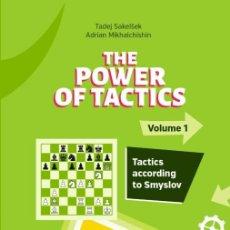 Coleccionismo deportivo: AJEDREZ. CHESS. THE POWER OF TACTICS - VOLUME 1. TACTICS ACCORDING TO SMYSLOV - SAKELSEK/MIKHALCHISH. Lote 182769933
