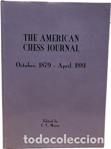 AJEDREZ. THE AMERICAN CHESS JOURNAL. OCTOBER 1879 - APRIL 1881 - EDITED C. C. MOORE (CARTONÉ) DESCAT (Coleccionismo Deportivo - Libros de Ajedrez)