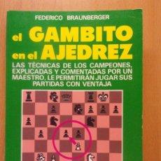 Coleccionismo deportivo: EL GAMBITO EN EL AJEDREZ / FEDERICO BRAUNBERGER / 1989. DE VECCHI. Lote 182876982