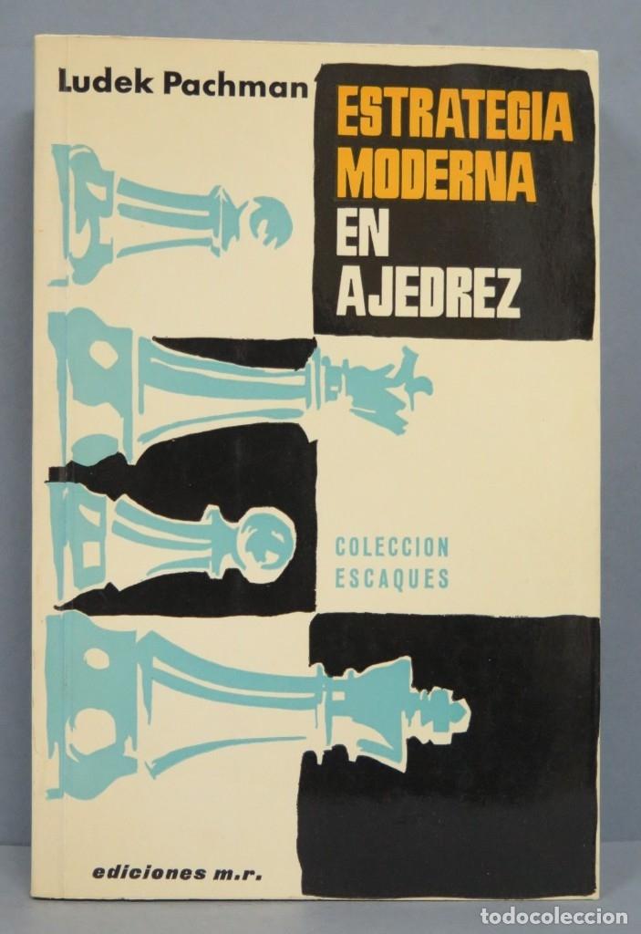 ESTRATEGIA MODERNA EN AJEDREZ. LUDEK PACHMAN (Coleccionismo Deportivo - Libros de Ajedrez)
