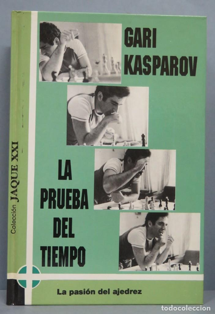 LA PRUEBA DEL TIEMPO. GARI KASPAROV (Coleccionismo Deportivo - Libros de Ajedrez)