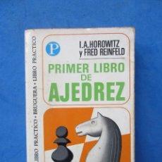 Coleccionismo deportivo: PRIMER LIBRO DE AJEDREZ. I.A. HOROWITZ Y FRED REINFELD. EDITORIAL BRUGUERA 1974. Lote 183996476