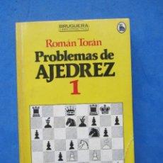 Coleccionismo deportivo: PROBLEMAS DE AJEDREZ 1 ROMAN TORAN EDITORIAL BRUGUERA 1980. Lote 183996687