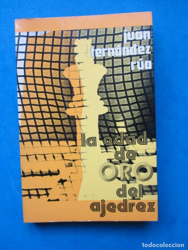 LA EDAD DE ORO DEL AJEDREZ. JUAN FERNANDEZ RUA. EDITORIAL RICARDO AGUILERA MADRID 1973 (Coleccionismo Deportivo - Libros de Ajedrez)