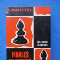 Coleccionismo deportivo: FINALES DE PEONES. I.MAIZELIS. COLECCION ESCAQUES. EDICIONES MARTINEZ ROCA. BARCELONA 1981. Lote 183998026
