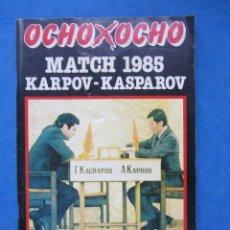 Coleccionismo deportivo: REVISTA PRACTICA DE AJEDREZ OCHOXOCHO. NUMERO ESPECIAL II MATCH 1985 KARPOV-KASPAROV 1985. Lote 183999013