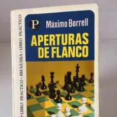 Coleccionismo deportivo: AJEDREZ. CHESS. LIBRO AJEDREZ APERTURAS DE FLANCO - MÁXIMO BORREL 1975. Lote 184191992