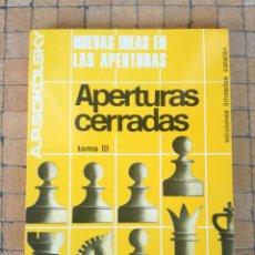 Coleccionismo deportivo: APERTURAS CERRADAS POR A. P. SOKOLSKY - EDICIONES LIMITADAS CATALAN 1974 - TOMO III - NUEVO. Lote 184813115