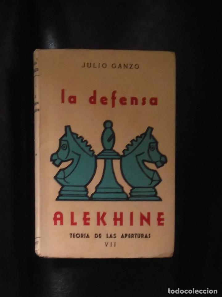 AJEDREZ. LA DEFENSA ALEKHINE. JULIO GANZO (Coleccionismo Deportivo - Libros de Ajedrez)