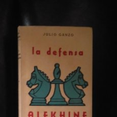 Coleccionismo deportivo: AJEDREZ. LA DEFENSA ALEKHINE. JULIO GANZO . Lote 185167177