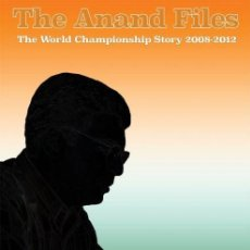 Coleccionismo deportivo: AJEDREZ. CHESS. THE ANAND FILES. THE WORLD CHAMPIONSHIP STORY 2008-2012 - MICHIEL ABELN (CARTONÉ). Lote 185747577