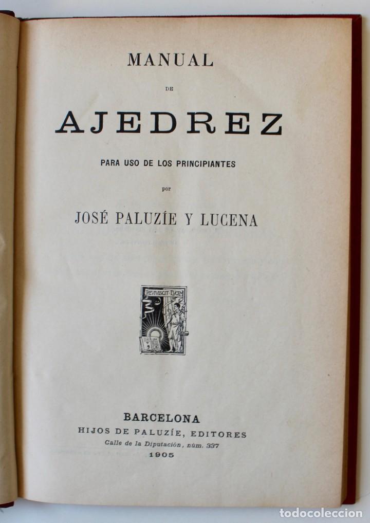 MANUAL DE AJEDREZ- JOSÉ PALUZÍE Y LUCENA-EDIT. HIJOS DE PALUZÍE- 1905/1911-3 TOMOS (Coleccionismo Deportivo - Libros de Ajedrez)