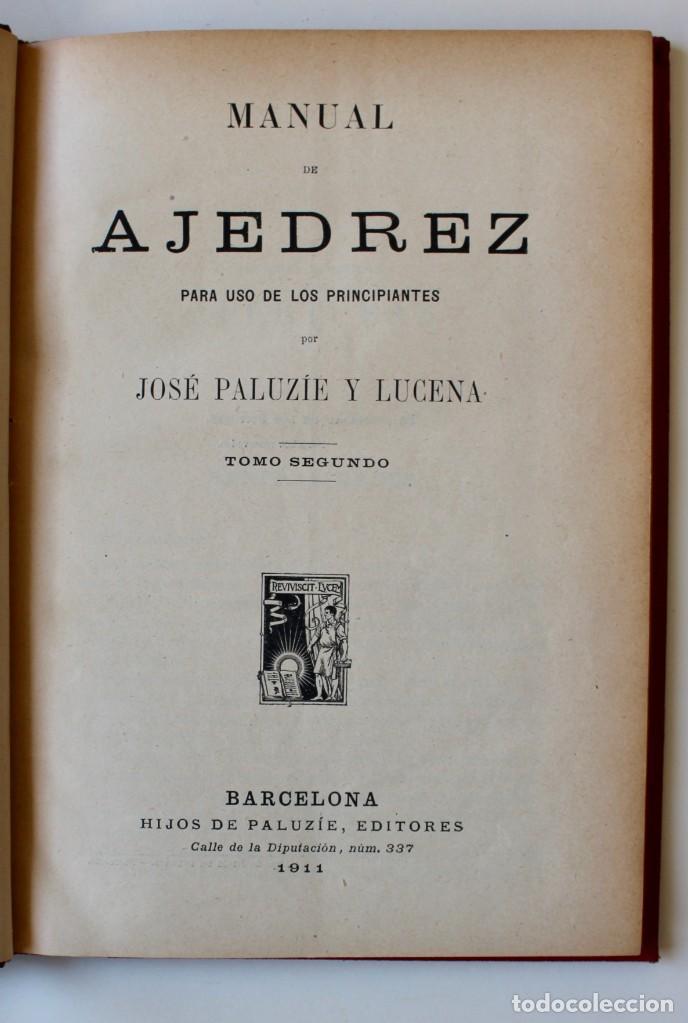 Coleccionismo deportivo: MANUAL DE AJEDREZ- JOSÉ PALUZÍE Y LUCENA-EDIT. HIJOS DE PALUZÍE- 1905/1911-3 TOMOS - Foto 8 - 185858097