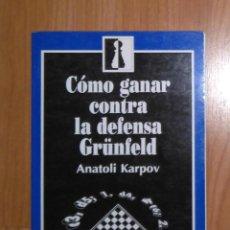 Coleccionismo deportivo: AJEDREZ. COMO GANAR CONTRA LA DEFENSA GRÜNFELD - ANATOLI KARPOV. Lote 185998095