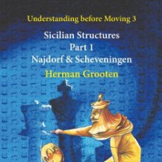 Coleccionismo deportivo: AJEDREZ. CHESS. UNDERSTANDING BEFORE MOVING 3 PART 1 SICILIAN STRUCTURES THE NAJDORF AND SCHEVENINGE. Lote 187126088