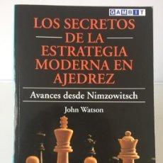 Coleccionismo deportivo: AJEDREZ. CHESS. LOS SECRETOS DE LA ESTRATEGIA MODERNA EN AJEDREZ - JOHN WATSON 2002. Lote 187428027