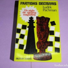 Coleccionismo deportivo: PARTIDAS DECISIVAS UN SIGLO DE AJEDREZ MAGISTRAL - PACHMAN LUDEK. Lote 188496053