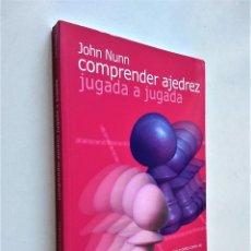 Collectionnisme sportif: COMPRENDER AJEDREZ JUAGADA A JUGADA | JOHN NUNN | EDITORIAL LA CASA DE AJEDREZ 2010. Lote 189490693