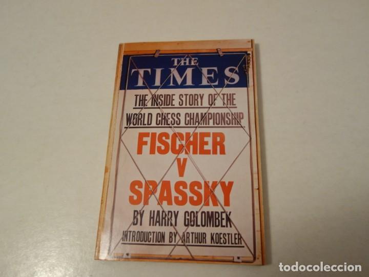 AJEDREZ.CHESS.FISCHER- SPASSKY THE WORLD CHESS CHAMPIONSHIP 1972. INTRODUCTION BY ARTHUR KOESTLER. (Coleccionismo Deportivo - Libros de Ajedrez)