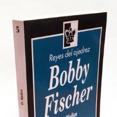 Coleccionismo deportivo: BOBBY FISCHER - D. BJELICA - REYES DEL AJEDREZ - LA CARRERA DEL MÁS GRANDE AJEDRECISTA. Lote 190101498