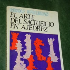 Coleccionismo deportivo: EL ARTE DEL SACRIFICIO EN AJEDREZ, DE RUDOLF SPIELMANN - ED.MARTINEZ ROCA 1968 ESCAQUES 15. Lote 190627200