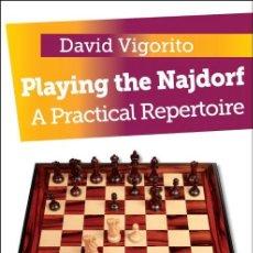 Coleccionismo deportivo: AJEDREZ. CHESS. PLAYING THE NAJDORF. A PRACTICAL REPERTOIRE - DAVID VIGORITO (CARTONÉ). Lote 190922421