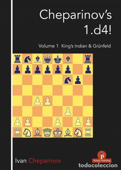 AJEDREZ. CHESS. CHEPARINOV'S 1. D4! VOLUME 1. KING'S INDIAN AND GRÜNFELD - IVAN CHEPARINOV (Coleccionismo Deportivo - Libros de Ajedrez)