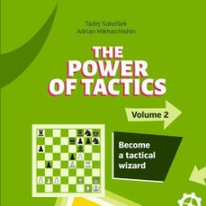 Coleccionismo deportivo: AJEDREZ. CHESS. THE POWER OF TACTICS - VOLUME 2. BECOME A TACTICAL WIZARD - SAKELSEK/MIKHALCHISHIN. Lote 191062885