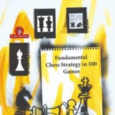 Coleccionismo deportivo: AJEDREZ. FUNDAMENTAL CHESS STRATEGY IN 100 GAMES - BOROLJUB ZLATANOVIC. Lote 191067200