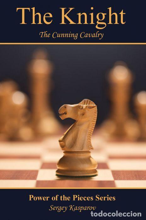 AJEDREZ. CHESS. THE KNIGHT. THE CUNNING CAVALRY - SERGEY KASPAROV (Coleccionismo Deportivo - Libros de Ajedrez)