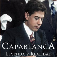 Coleccionismo deportivo: AJEDREZ. CHESS. CAPABLANCA, LEYENDA Y REALIDAD - MIGUEL ANGEL SÁNCHEZ. Lote 191140877