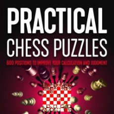 Coleccionismo deportivo: AJEDREZ. PRACTICAL CHESS PUZZLES. 600 POSITIONS TO IMPROVE YOUR CALCULATION AND JUDGMENT - LIN/SONG. Lote 191842562