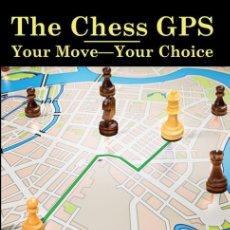 Coleccionismo deportivo: AJEDREZ. THE CHESS GPS 2. YOUR MOVE - YOUR CHOICE - SAM PALATNIK/MICHAEL KHODARKOVSKY. Lote 191882520