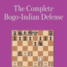 Coleccionismo deportivo: AJEDREZ. CHESS. THE COMPLETE BOGO-INDIAN DEFENSE - MAXIM CHETVERIK. Lote 191893403