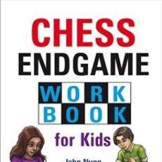 Coleccionismo deportivo: AJEDREZ. CHESS ENDGAME WORKBOOK FOR KIDS - JOHN NUNN (CARTONÉ). Lote 191937386