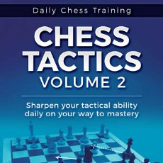 Coleccionismo deportivo: AJEDREZ. DAILY CHESS TRAINING. CHESS TACTICS VOLUME 2 - CARSTEN HANSEN. Lote 192393275