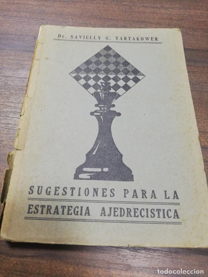 SUGESTIONES PARA LA ESTRATEGIA AJEDRECISTICA. DR. SAVIELLY G. TARTAKOWER, AJEDREZ AMERICANO, ED.1931 (Coleccionismo Deportivo - Libros de Ajedrez)