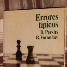 Coleccionismo deportivo: 1. AJEDREZ. ERRORES TÍPICOS. B. PERSITS, B. VORONKOV COLECCIÓN ESCAQUES,MARTÍNEZ ROCA,BARCELONA,1976. Lote 192182465