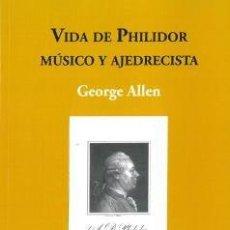 Colecionismo desportivo: AJEDREZ. CHESS. VIDA DE PHILIDOR MÚSICO Y AJEDRECISTA - GEORGE ALLEN. Lote 193965313