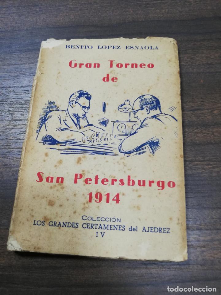 GRAN TORNEO DE SAN PETERSBURGO. 1914. BENITO LOPEZ ESNAOLA. LOS GRANDES CERTAMENES DEL AJEDREZ. (Coleccionismo Deportivo - Libros de Ajedrez)